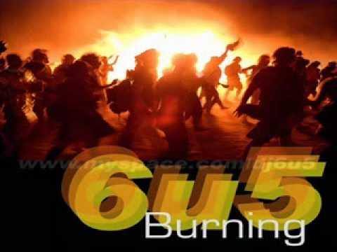 6u5 - Burning