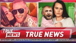 WOMAN CLAIMS TO HAVE CONOR MCGREGOR'S BABY