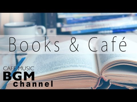 Books & Cafe - Background Instrumental Cafe Music - Slow Jazz for Reading