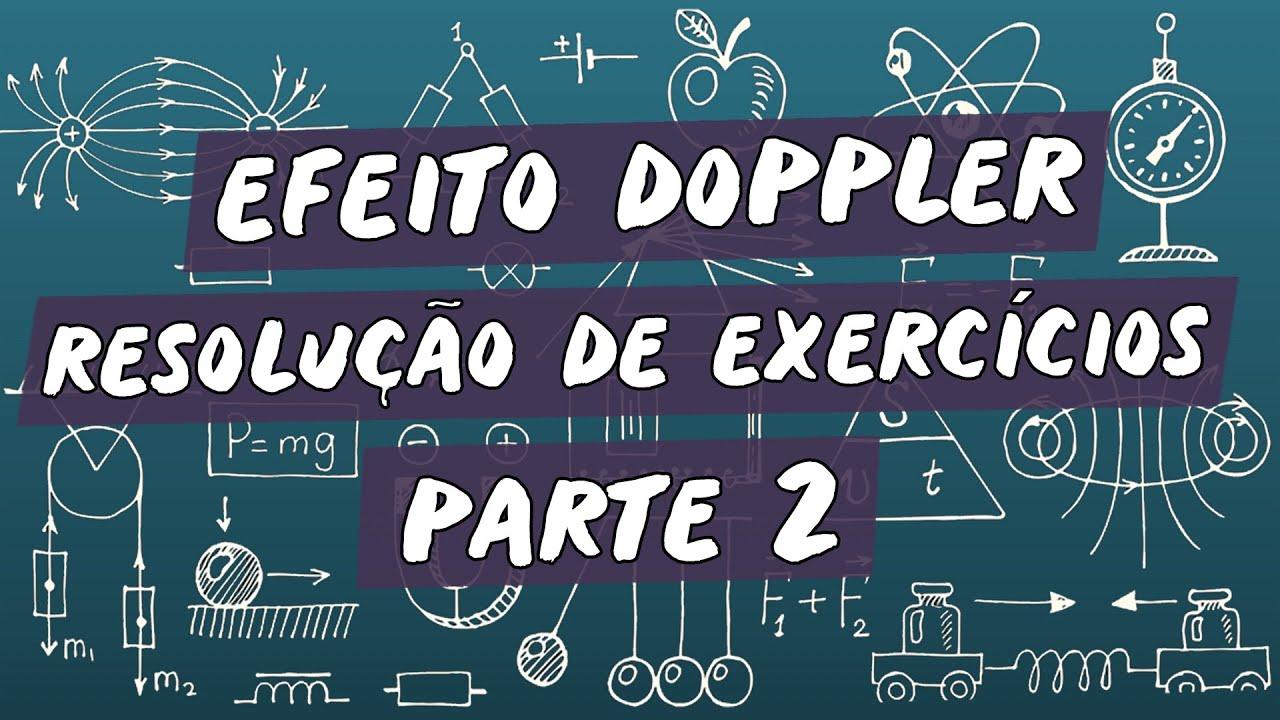 Efeito Doppler : Resolução de Exercícios / Parte 2