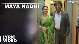 Kabali Songs   Maya Nadhi Song With Lyrics   Rajinikanth   Pa Ranjith   Santhosh Narayanan