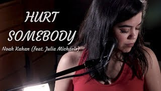 NOAH KAHAN FEAT. JULIA MICHAELS | HURT SOMEBODY | COVER