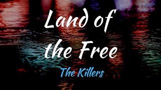 The Killers   Land Of The Free (Lyrics)