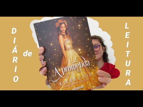 ? A Prometida - Kiera Cass   DIÁRIO DE LEITURA