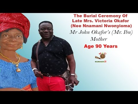 Mr Ibu (John Okafor) Mother's Burial