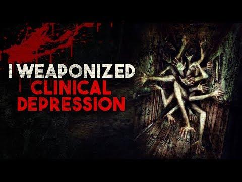 """I Weaponized Clinical Depression"" Creepypasta"