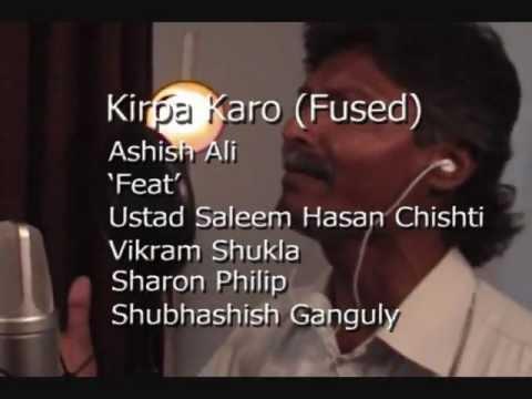 Kirpa Karo (Fused), Ashish Ali Feat Ustad Saleem Hasan Chishti, Vikram Shukla