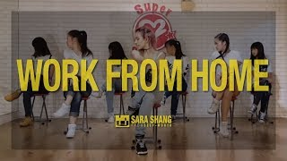 Fifth Harmony - Work from Home (ft. Ty Dolla $ign) (Dance Choreography by Sara Shang)