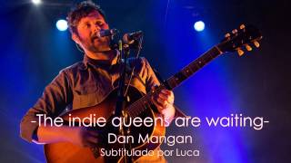 Dan Mangan - The indie queens are waiting (subtitulado al español)