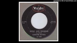 Kittrell, Christine - Sittin' And Drinking - 1961