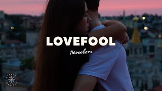 twocolors - Lovefool (Lyrics)