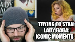 TRYING TO STAN LADY GAGA: ICONIC MOMENTS!
