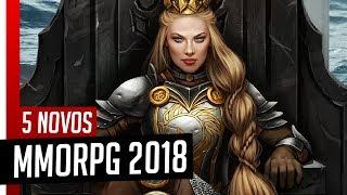 5 INCRÍVEIS NOVOS MMORPG PARA JOGAR EM 2018