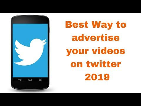 Best Way to advertise your videos on twitter 2019
