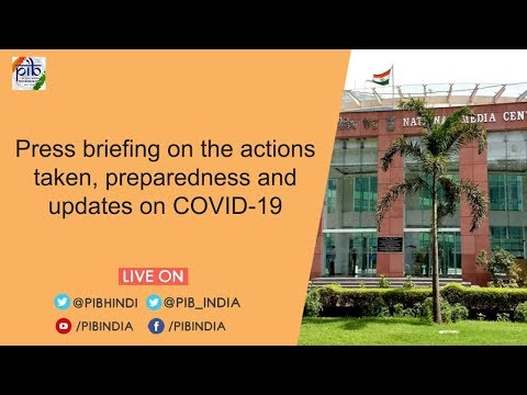 Press Briefing on the actions taken, preparedness and updates on COVID-19, Dated: 29.03.2020