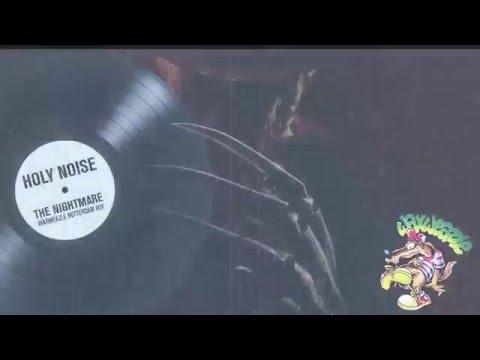 HOLY NOISE - THE NIGHTMARE (Waxweazle Rotterdam Mix)