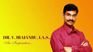 Dr.V.Iraianbu I.A.S. - An Inspiration