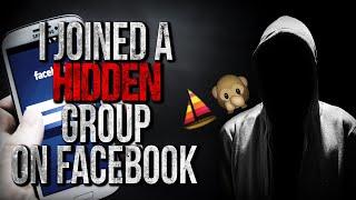 """I Joined a Hidden Group on Facebook"" Creepypasta"