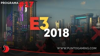 PuntoGaming TV S06E17: Repasamos todo de la E3 2018