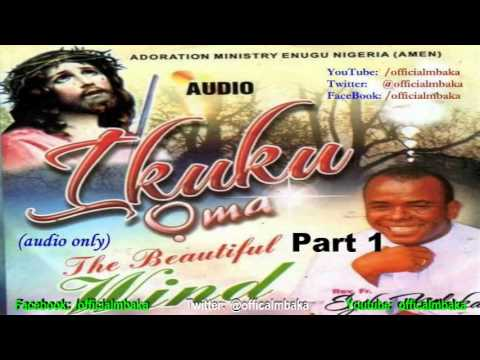 Ikuku Ọma (The Beautiful Wind) - Part 1  [Official Father Mbaka]
