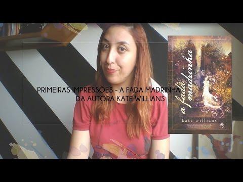 Primeiras Impressões - A Fada Madrinha da autora Kate Willians | Rebecca Victória