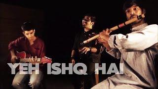 Yeh Ishq Hai (Cover) | Rangoon | Arijit Singh | Raghav Kaushik | Vasu Sharma | Rajagopal Venkat