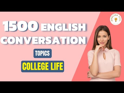 1500 English Conversations on 25 Topics College Life - Learn English with Dialogues 2 ✔
