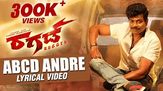 ABCD Andre Lyrical Video Song | Rugged Kannada Movie | Vinnod Prabhakar, Chaitara Reddy|Abhimann Roy
