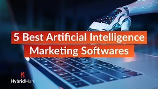 Best Artificial Intelligence (AI) Marketing Softwares 2020
