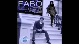 FABO - WHERE I STAND (KARMON REMIX)