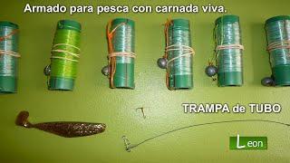 Armado Para Pesca Con Carnada Viva. TRAMPA De TUBO