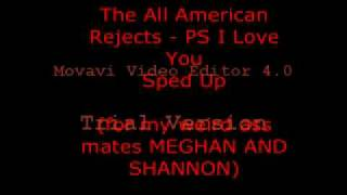 The All American Rejects - PS I Love You  Sped Up