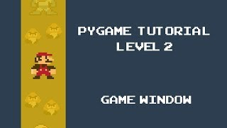 Pygame Tutorial - 2 - Creating our first Game Window