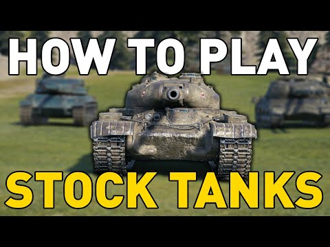 How To Play Stock Tanks in World of Tanks!
