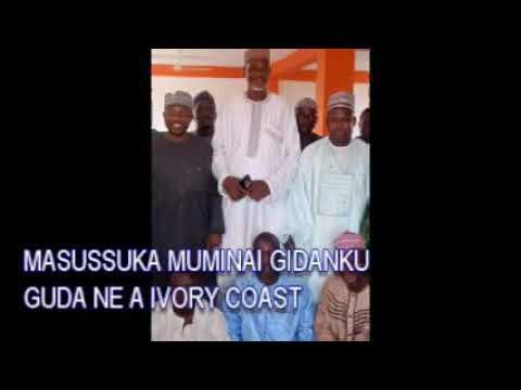 Sheikh Yahya Masussuka Muminai gidanku guda ne a Ivory coast 09022222391