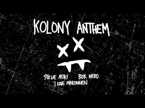 Kolony Anthem (2017) (Song) by Steve Aoki, Bok Nero,  and iLoveMakonnen