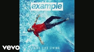 Example - Can't Face the World Alone (Official Audio)