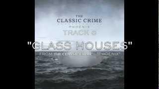 The Classic Crime Glass Houses W/ Lyrics