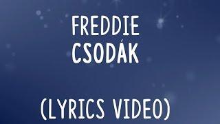 Freddie   Csodák Dalszöveg (lyrics)