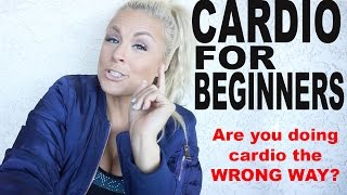 CARDIO for Beginners | The Right & Wrong Way
