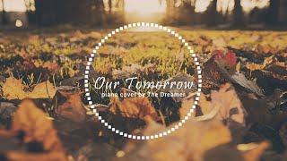 LUHAN 鹿晗 - 我们的明天 (Our Tomorrow) Piano Cover