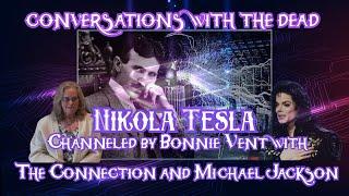 Conversations with the Dead - Michael Jackson & Nikola Tesla