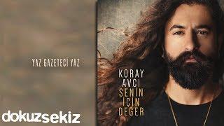 Koray Avcı - Yaz Gazeteci Yaz (Official Audio)