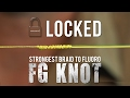 LOCKED FG KNOT | HOW TO TIE THE STRONGEST BRAID TO FLUOROCARBON LEADER KNOT