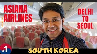 my SOUTH KOREA trip: Delhi to Seoul : Asiana Airlines