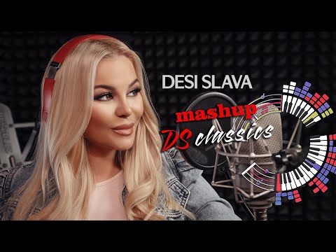 DESI SLAVA MASHUP - DS CLASSICS  |  ДЕСИ СЛАВА (video 2021) 4K