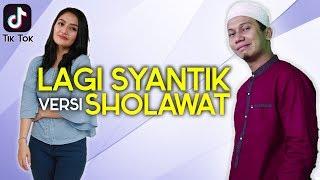 Gambar cover SHOLAWATAN versi LAGI SYANTIK - Parodi Siti Badriyah