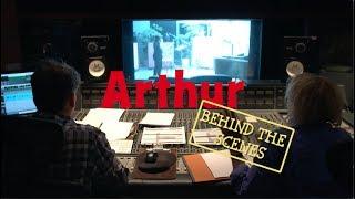ARTHUR: Behind-the-Scenes!