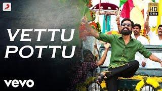 Kodi - Vettu Pottu Tamil Video   Dhanush, Trisha   Santhosh Narayanan