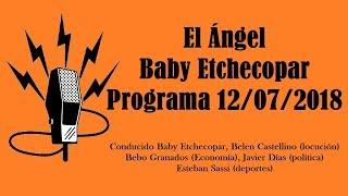 El Ángel con Baby Etchecopar Programa 12/07/2018